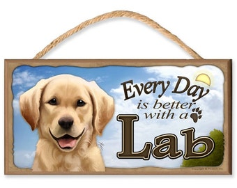 "Every Day is Better With a Labrador Retriever (Yellow Lab) ""Blue Sky Theme"" 10.5"" x 5.5"" Wooden Sign"