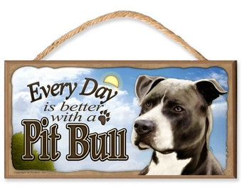 """Every Day is Better With a Pit Bull (black and white) """"Blue Sky Theme"""" 10.5"""" x 5.5"""" Wooden Dog Sign"""