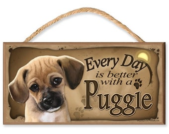 "Every Day is Better With a Puggle 10.5"" x 5.5"" Wooden Dog Sign"