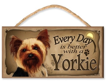 "Every Day is Better With a Yorkie 10.5"" x 5.5"" Wooden Dog Sign"