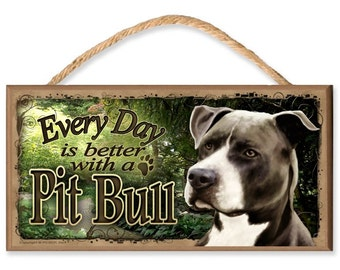 """Every Day is Better With a Pit Bull (black and white) """"Garden Theme"""" 10.5"""" x 5.5"""" Wooden Dog Sign"""