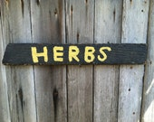 Herbs Garden Sign Made From Barn Wood Hand Painted In Yellow And Black