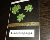 Have a lucky day - St Patty's Day card
