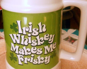 Huge Mug with Irish Whiskey Makes Me Frisky printed on both sides, for your St. Patrick's Celebration or Bar Ware Collection