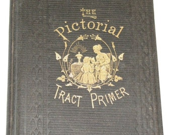 Antique Book ca. 1850s The Pictorial Tract Primer Early Reader American Tract Society
