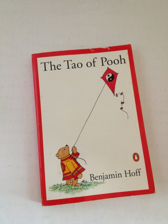 the tao of pooh learning lessons A taoist perspective with the universal healing tao system in the following 18 learning from i asked like pooh tao-tse, the famous chinese painter, pooh.