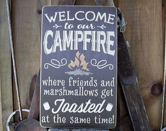 Wood Sign, Welcome To Our Campfire,  Where Friends and Marshmallows Get Toasted At The Same Time, Handmade, Word Art