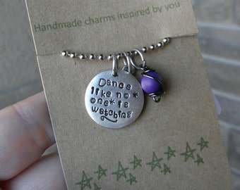 Dance like no one is watching quote necklace with colored charm