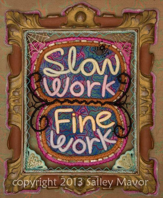 Slow Work... Fine Work 8.5 x 11 print