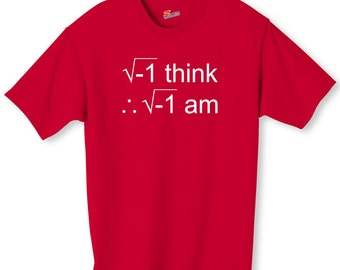 I Think Therefore I Am Math Shirt S-2XL