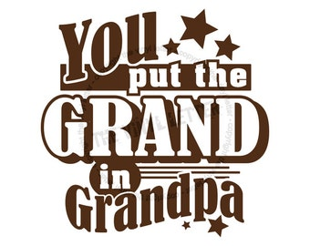 You Put the Grand in Grandpa - Square Tile Vinyl Wall Home Decal Sticker