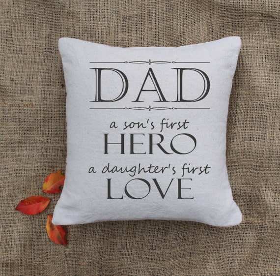 PILLOW COVER: DAD - son's first hero - daughter's first love - Father's Day