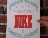 Home is where the BIKE is.  Two Color Letterpress Print