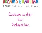 Custom order for Sebastian