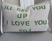 """Pillow Slip Cover  Pantone's Emerald Green """"I'll Eat You Up I Love You So"""""""