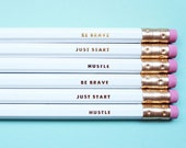 Inspirational Pencils, Set of 6 - Be Brave, Just Start, Hustle - CharmAndGumption