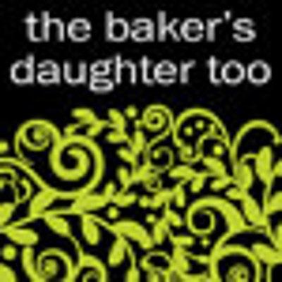 TheBakersDaughterToo