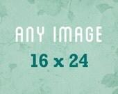 Any Image At 16x24