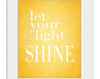 Let Your Light Shine, Inspirational Quote, Home Decor, Yellow & White Art, Positive Quote, Typography Poster, Office Decor, Graduation Gift