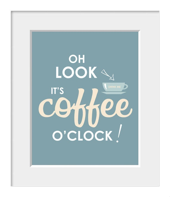 It S Coffee O Clock Coffee Quote Coffee By Printdesignstudio