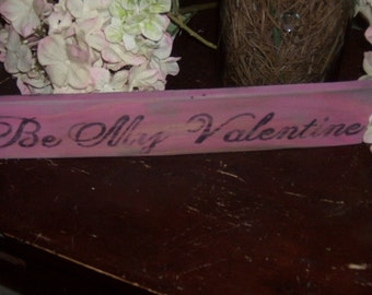 Distressed Be My Valentine sign