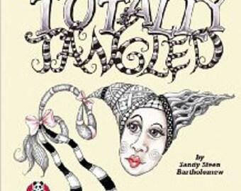 Totally Tangled by Sandy Steen Bartholomew, Zentangle