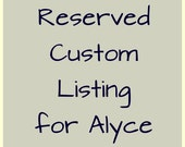 Reserved Listing for Alyce