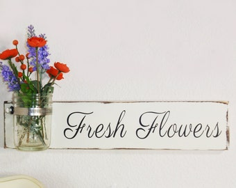 Fresh Flowers Sign With Mason Jar- Ivory Hand Painted With Black  Lettering- French Chic- Shabby- Country Decor