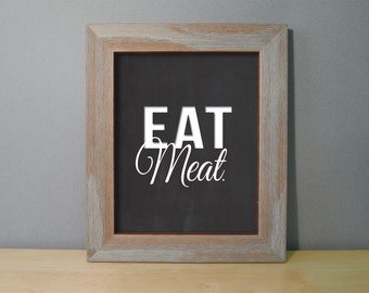 Kitchen Poster - Black & White Kitchen Wall Art - EAT Meat Sign - Dining Room Prints - Dining Room Decor - Chalkboard Design - Kitchen Signs