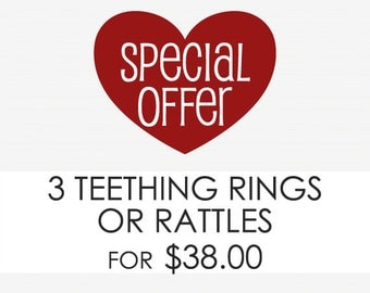 Choose Any Three Rattles or Teething Rings