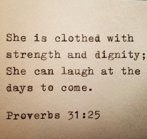 She Is Clothed With Strength And Dignity And She Laughs: Proverbs 31:25 Typed On Typewriter