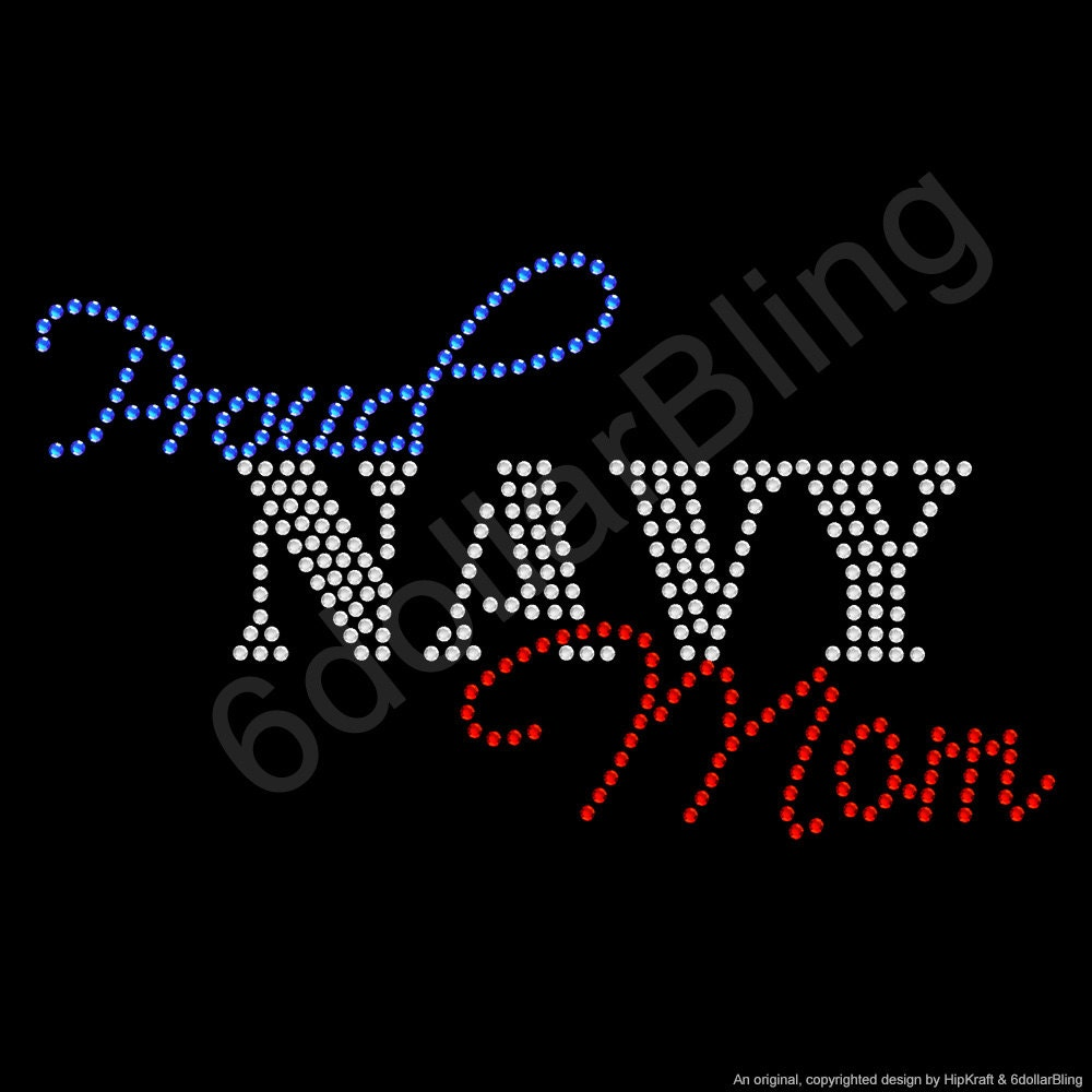 Proud navy mom rhinestone iron on transfer crystal bling for Create your own iron on transfer for t shirt