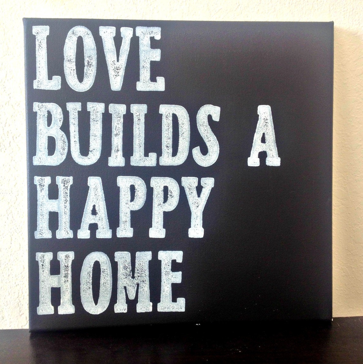 12x12 Quote Canvas Love Builds A Happy Home