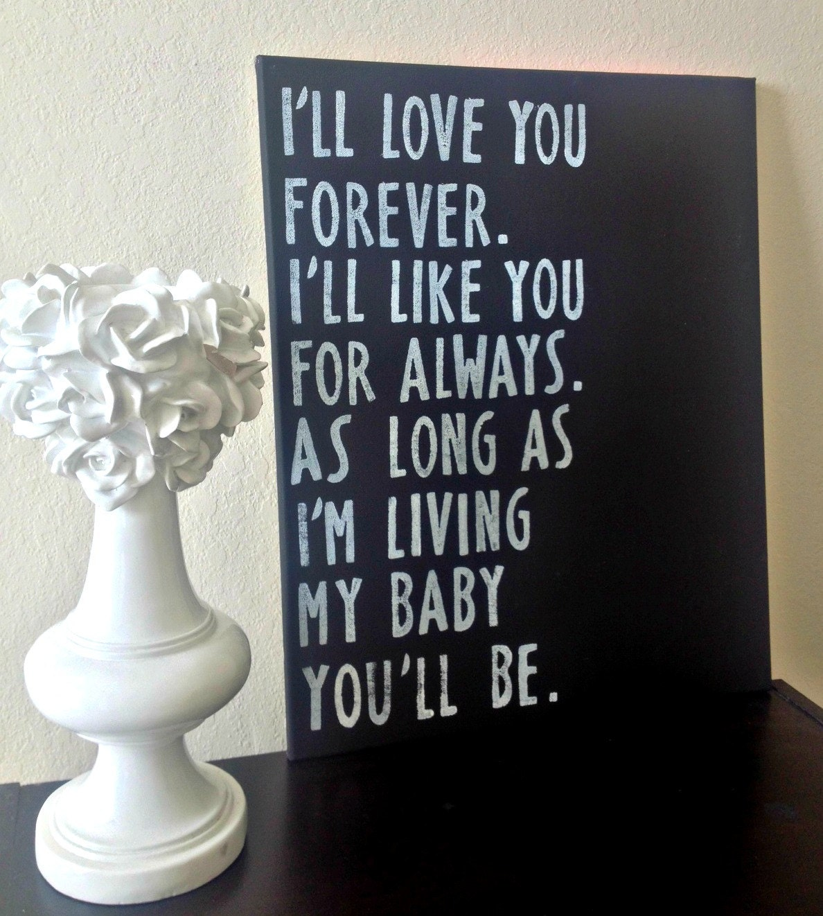 I'll Love You Forever Wall Decal - Sayings Parent Quotes ... |I Love You Forever Book Quotes