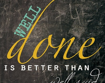 MA124 - Well Done is better than well said / colorful words on slate background / Textured, finished wall decor ready to hang by Marla Rae