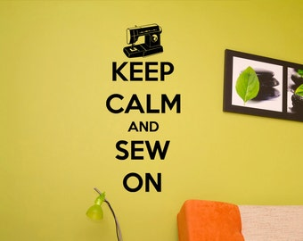 Keep Calm and Sew On Vinyl Wall Decal