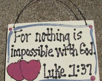 Crafts Wood Scripture Sign 4005  For Nothing is Impossible with God