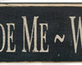 Primitive Country Wooden Stenciled Sign  Lead Me Guide Me Walk Beside Me Bloack
