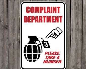 Funny Metal sign complaint department grenade take number aluminium signage  12w x 18h  SB-SM1-011
