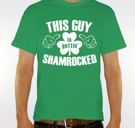 "New ""This Guy Is Gettin' Shamrocked"" Mens T-shirt St. Patrick's Day, Bar Crawl, Party, Boyfriend, Husband, Fiance, Friend S-2xl"