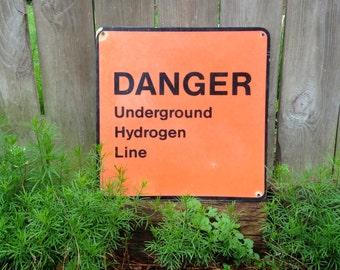 Vintage Fiberglass Orange Danger Sign-Underground Hydrogen Line
