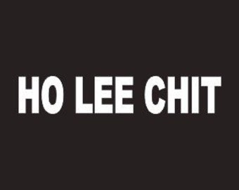 "Ho Lee Chit Funny 8"" Vinyl Decal Widow Sticker for Car, Truck, Motorcycle, Laptop, Ipad, Window, Wall, ETC"
