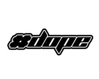 "Hashtag DOPE 6"" Vinyl Decal Widow Sticker for Car, Truck, Motorcycle, Laptop, Ipad, Window, Wall, ETC"
