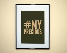 Hashtag My Precious Quote Art Print 8x10 Inches Buy 2 Get 1 Free (Print Number 65)