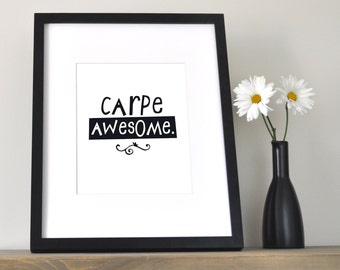 Organic Text - Carpe Awesome |Black and White Digital Art Print Download