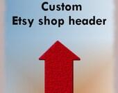 Custom Made Etsy Shop Banner / Header