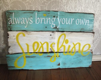 Bring Your Own Sunshine Reclaimed Wooden Distressed Sign Wall Decor