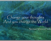 "Famous Quote:  ""Change your thoughts and you change the world"" - GRADUATION CARD - Also available as a Print with a Free Mat  (CGRAD2013016)"