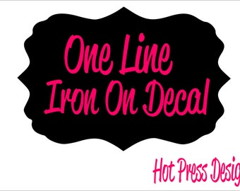 Personalized Iron On Decal One Line