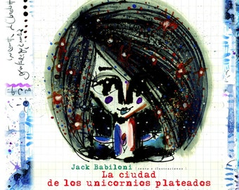 "Illustrated Album ""La Ciudad de los Unicornios Plateados"", by internationally multiawarded author Jack Babiloni"